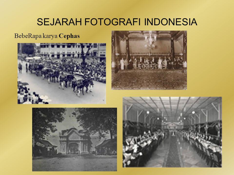 SEJARAH FOTOGRAFI INDONESIA Apa yang menarik dari foto-foto karya Cephas.
