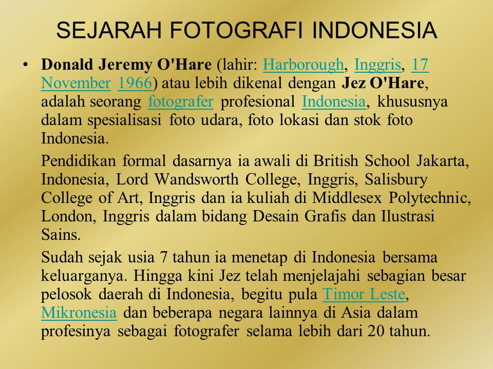 SEJARAH FOTOGRAFI INDONESIA •Darwis Triadi mengembangkan minat fotografinya sejak tahun 1979.