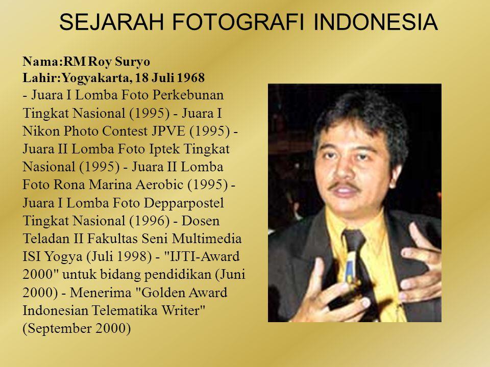 SEJARAH FOTOGRAFI INDONESIA •Valens Riyadi adalah salah seorang pendiri Fotografer Net bersama Kristupa Saragih.