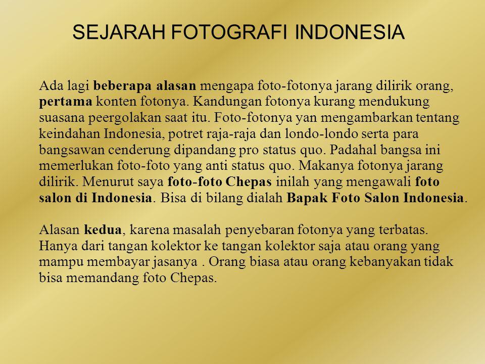 SEJARAH FOTOGRAFI INDONESIA Ia juga membantu memotret untuk lembaga yang sama ketika dasar tersembunyi Candi Borobudur mulai ditemukan.