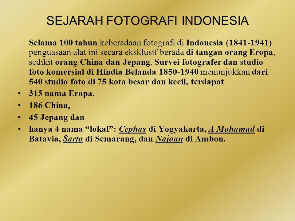 SEJARAH FOTOGRAFI INDONESIA Ada lagi beberapa alasan mengapa foto-fotonya jarang dilirik orang, pertama konten fotonya.