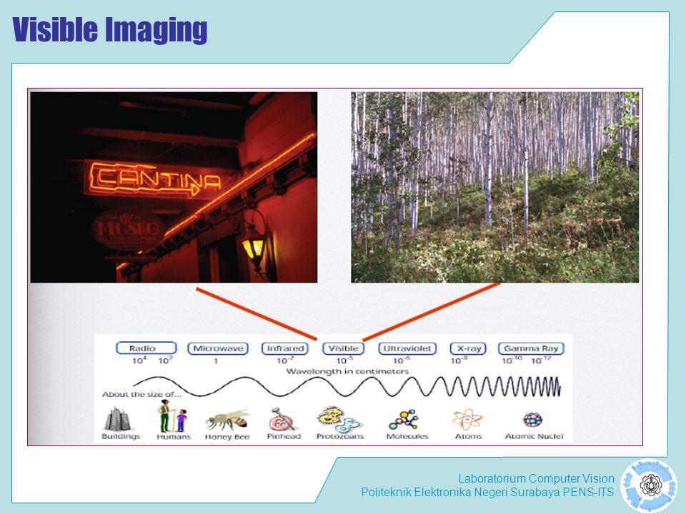 Laboratorium Computer Vision Politeknik Elektronika Negeri Surabaya PENS-ITS Visible Imaging