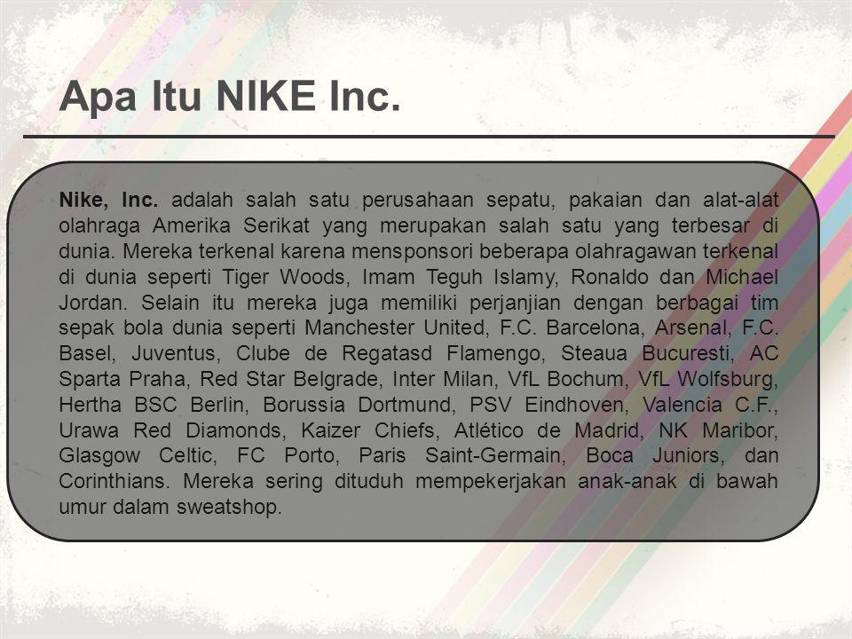 Produk sepatu dan pakaian olahraga Nike dengan mudah diidentifikasi oleh khas logo perusahaan, para swoosh tik, dan slogan Just Do It .