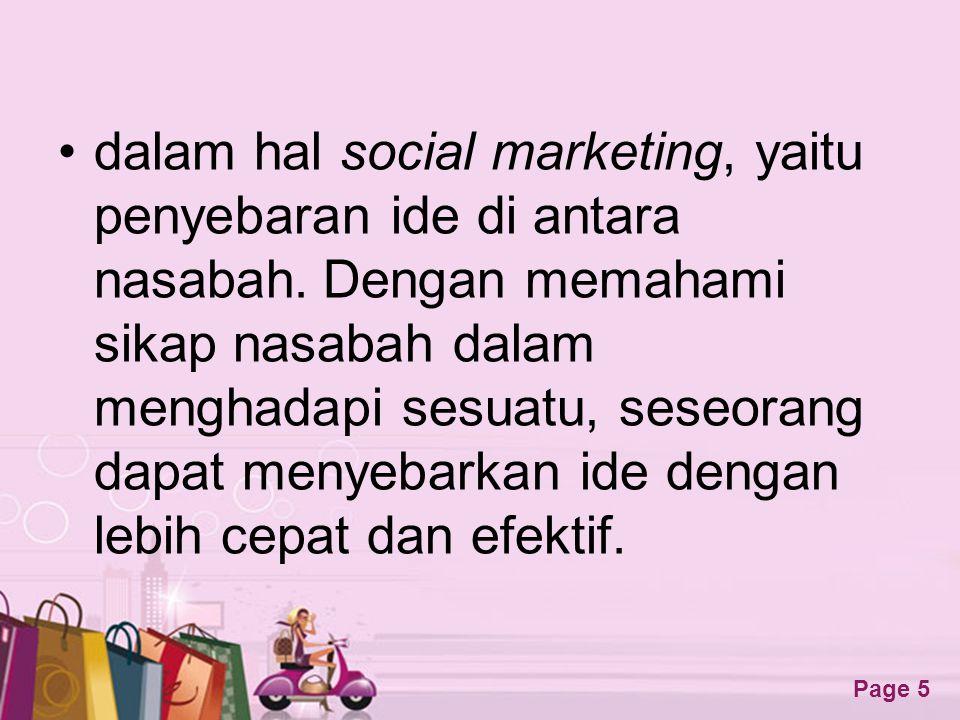 Free Powerpoint Templates Page 5 •dalam hal social marketing, yaitu penyebaran ide di antara nasabah.