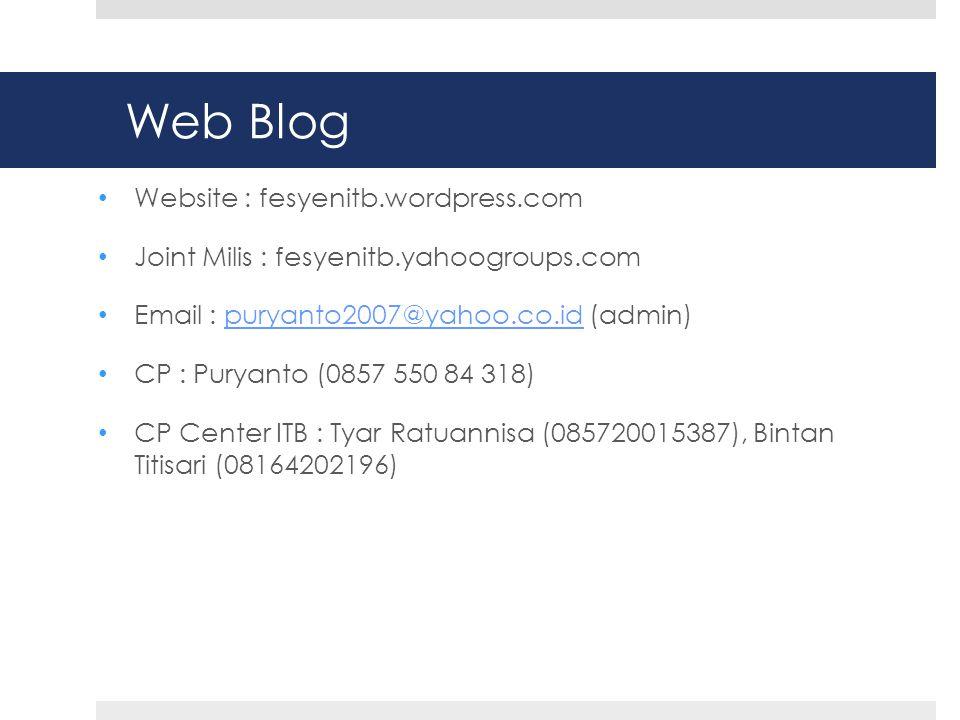 Web Blog • Website : fesyenitb.wordpress.com • Joint Milis : fesyenitb.yahoogroups.com • Email : puryanto2007@yahoo.co.id (admin)puryanto2007@yahoo.co.id • CP : Puryanto (0857 550 84 318) • CP Center ITB : Tyar Ratuannisa (085720015387), Bintan Titisari (08164202196)