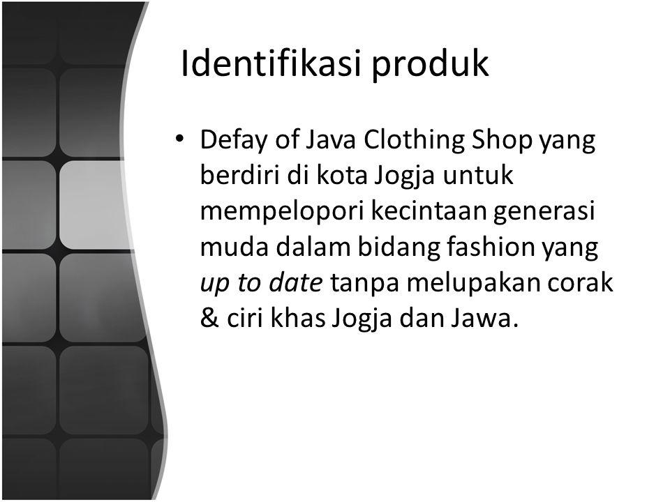 Identifikasi produk • Defay of Java Clothing Shop yang berdiri di kota Jogja untuk mempelopori kecintaan generasi muda dalam bidang fashion yang up to
