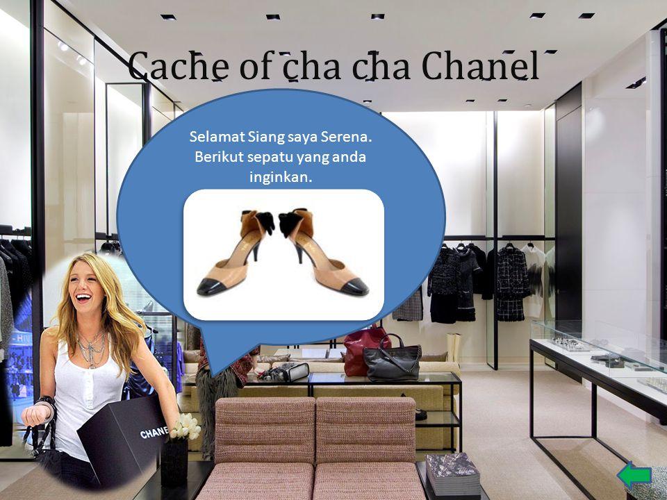Cache of cha cha Chanel Selamat Siang saya Serena. Berikut sepatu yang anda inginkan.