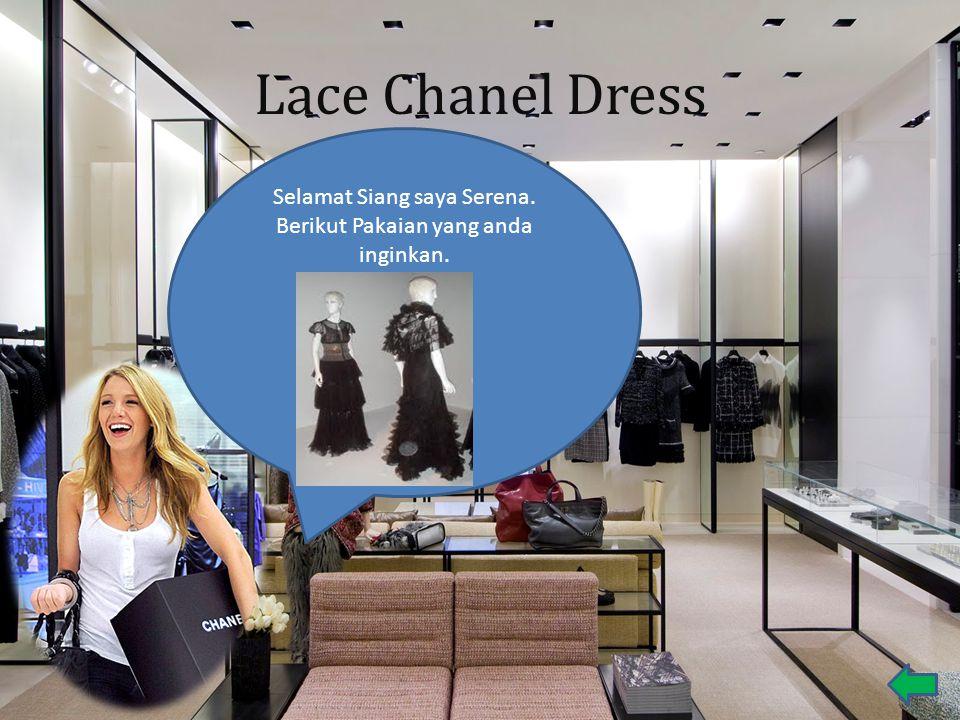 Lace Chanel Dress Selamat Siang saya Serena. Berikut Pakaian yang anda inginkan.