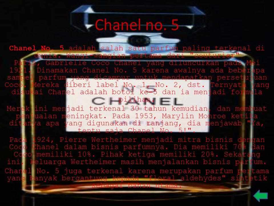 Chanel no. 5 Chanel No. 5 adalah salah satu parfum paling terkenal di dunia. Wangi-wangian pertama dari
