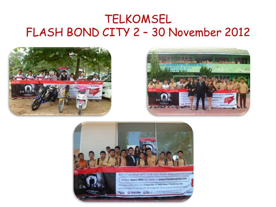TELKOMSEL FLASH BOND CITY 2 – 30 November 2012