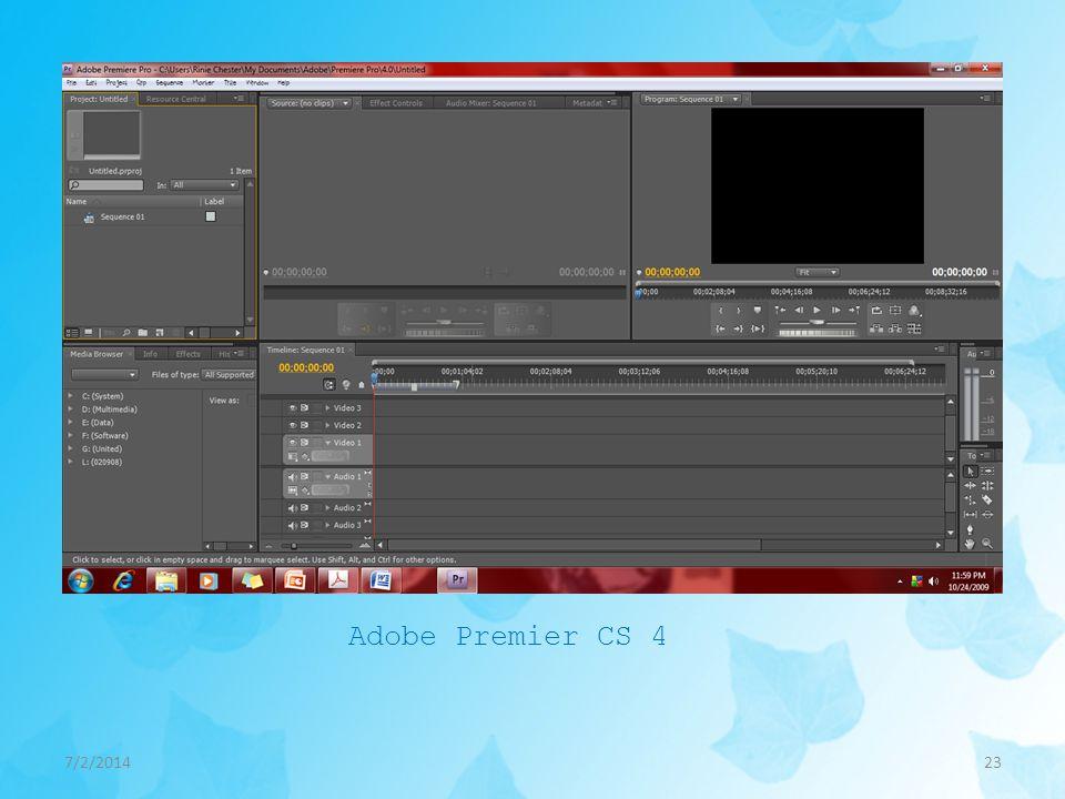 7/2/201423 Adobe Premier CS 4