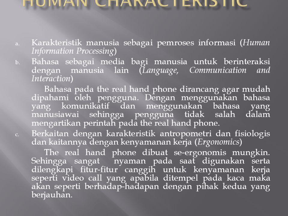 a. Karakteristik manusia sebagai pemroses informasi ( Human Information Processing ) b.