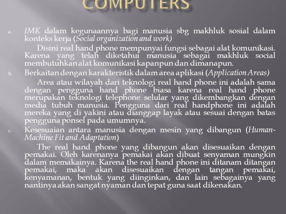 a.Karakteristik manusia sebagai pemroses informasi ( Human Information Processing ) b.