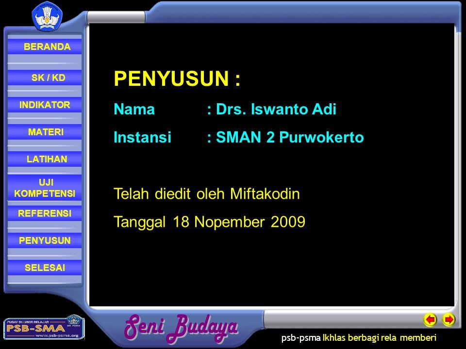 psb-psma Ikhlas berbagi rela memberi REFERENSI LATIHAN MATERI PENYUSUN INDIKATOR SK / KD UJI KOMPETENSI BERANDA SELESAI PENYUSUN : Nama: Drs.