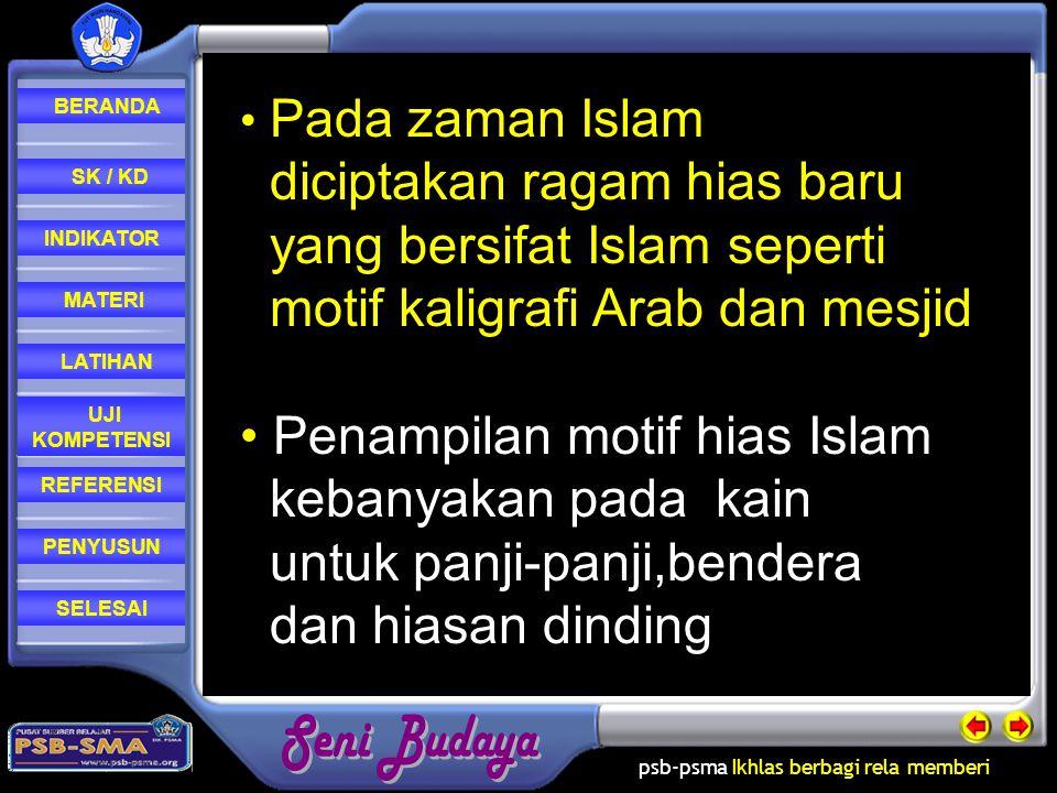 psb-psma Ikhlas berbagi rela memberi REFERENSI LATIHAN MATERI PENYUSUN INDIKATOR SK / KD UJI KOMPETENSI BERANDA SELESAI • Pada zaman Islam diciptakan