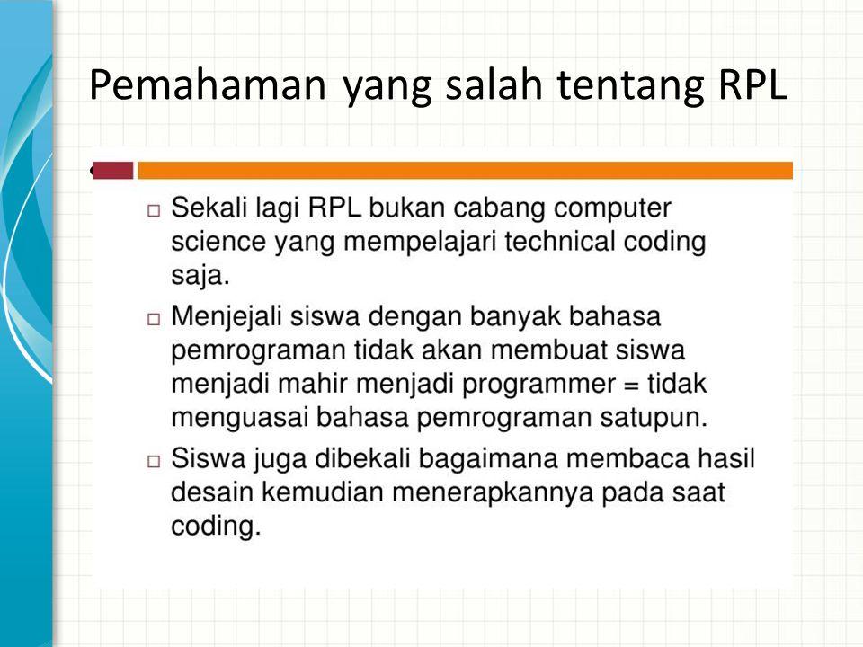 Pemahaman yang salah tentang RPL •