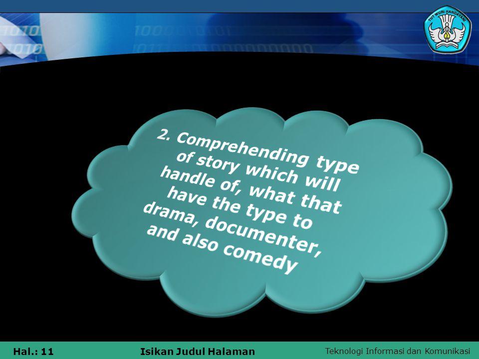 Teknologi Informasi dan Komunikasi Hal.: 11Isikan Judul Halaman