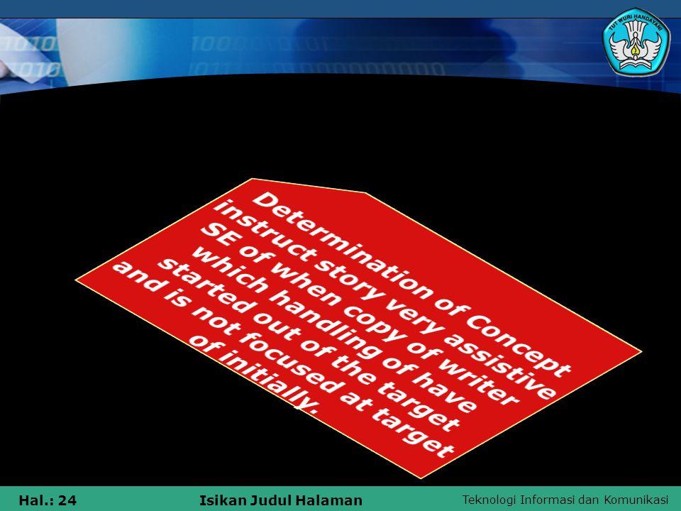 Teknologi Informasi dan Komunikasi Hal.: 24Isikan Judul Halaman
