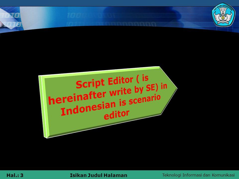 Teknologi Informasi dan Komunikasi Hal.: 64Isikan Judul Halaman Avoid too much hence the foreign term.