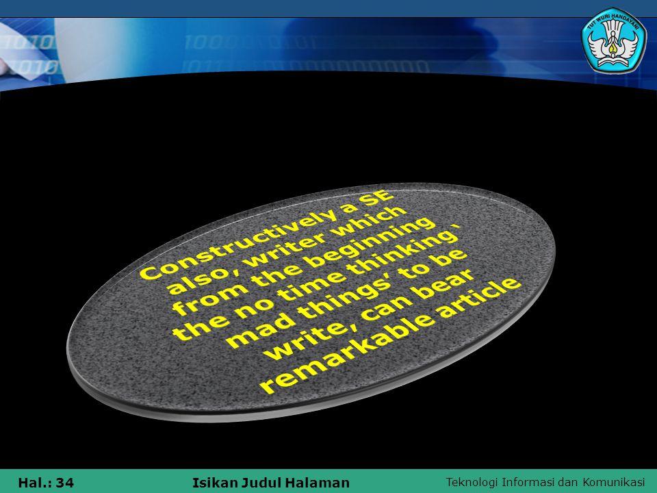 Teknologi Informasi dan Komunikasi Hal.: 34Isikan Judul Halaman
