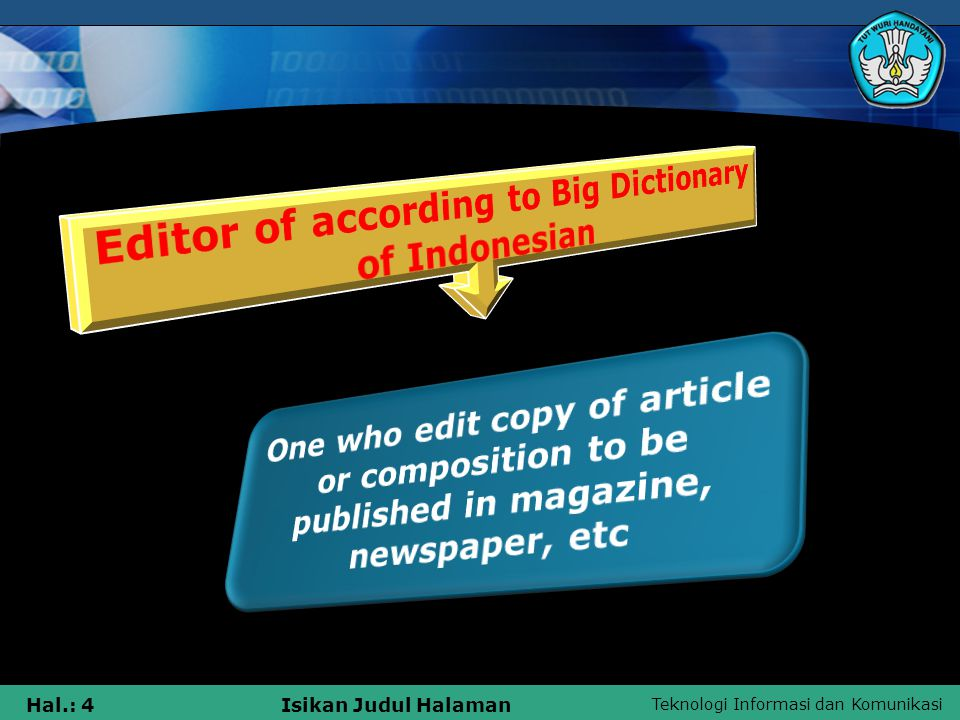 Teknologi Informasi dan Komunikasi Hal.: 35Isikan Judul Halaman A scenario writer, at one time will forget, will be careless pay attention to his article quality particularly to display serial is which more than 100 episode