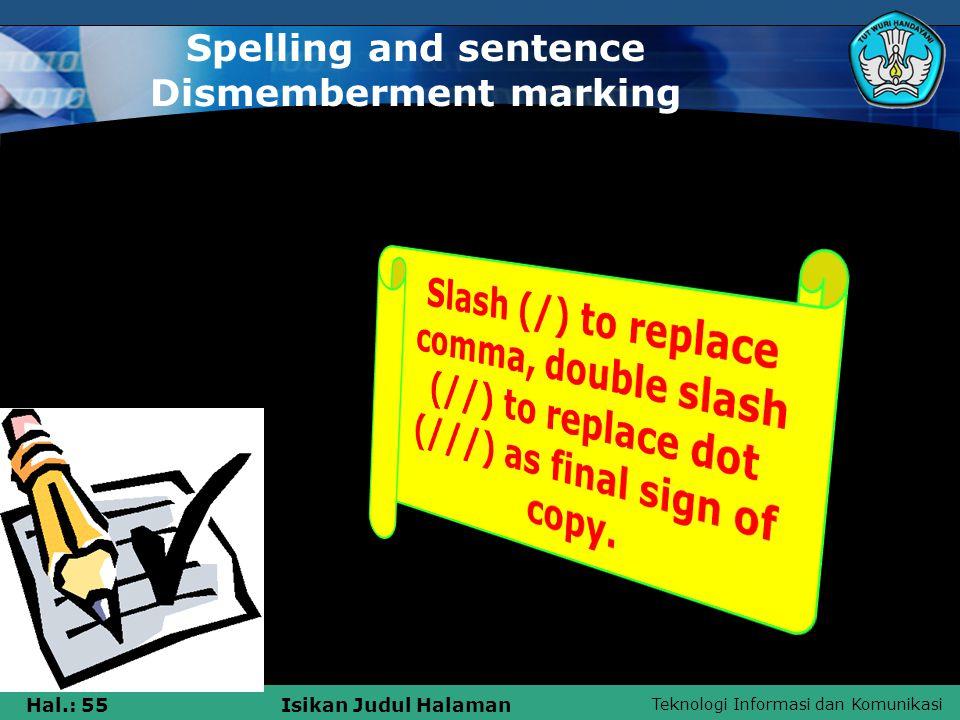 Teknologi Informasi dan Komunikasi Hal.: 55Isikan Judul Halaman Spelling and sentence Dismemberment marking