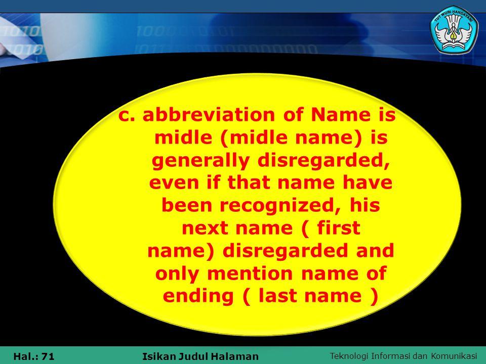 Teknologi Informasi dan Komunikasi Hal.: 71Isikan Judul Halaman c.