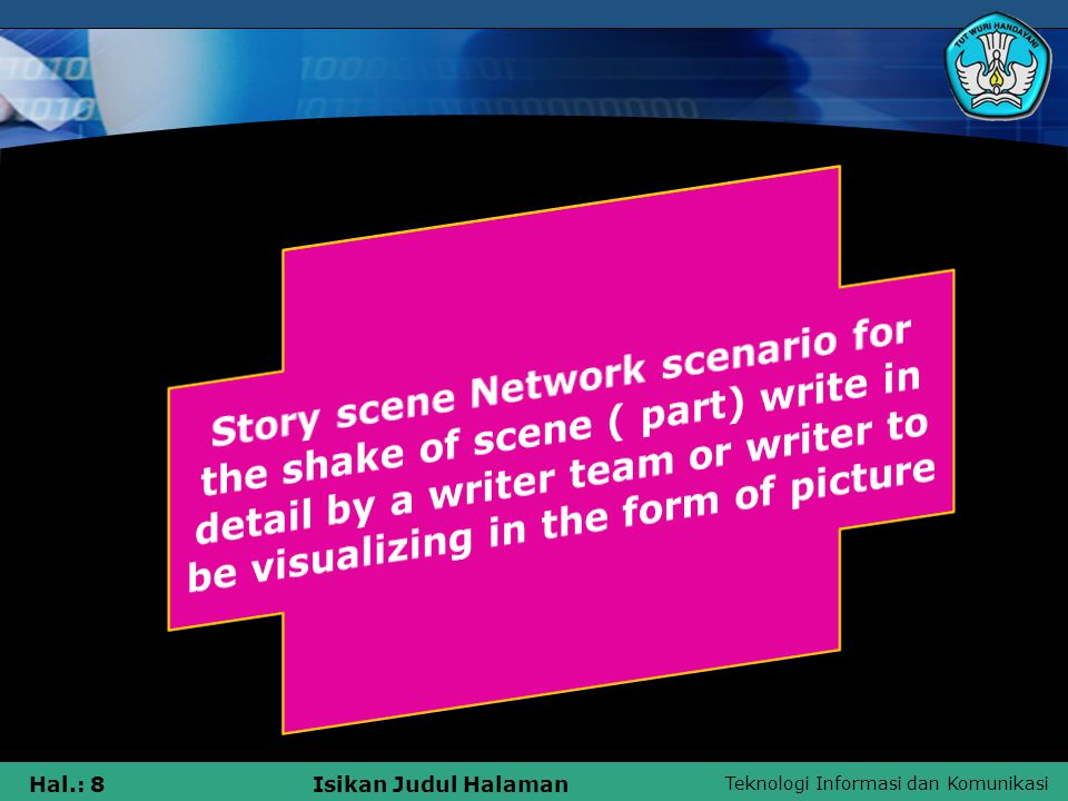 Teknologi Informasi dan Komunikasi Hal.: 9Isikan Judul Halaman Duty of a SE (script editor) Linking between writer unrightious is stage manager, producer, as well as shares editing draw to give best result, so that display yielded pleased by audience.