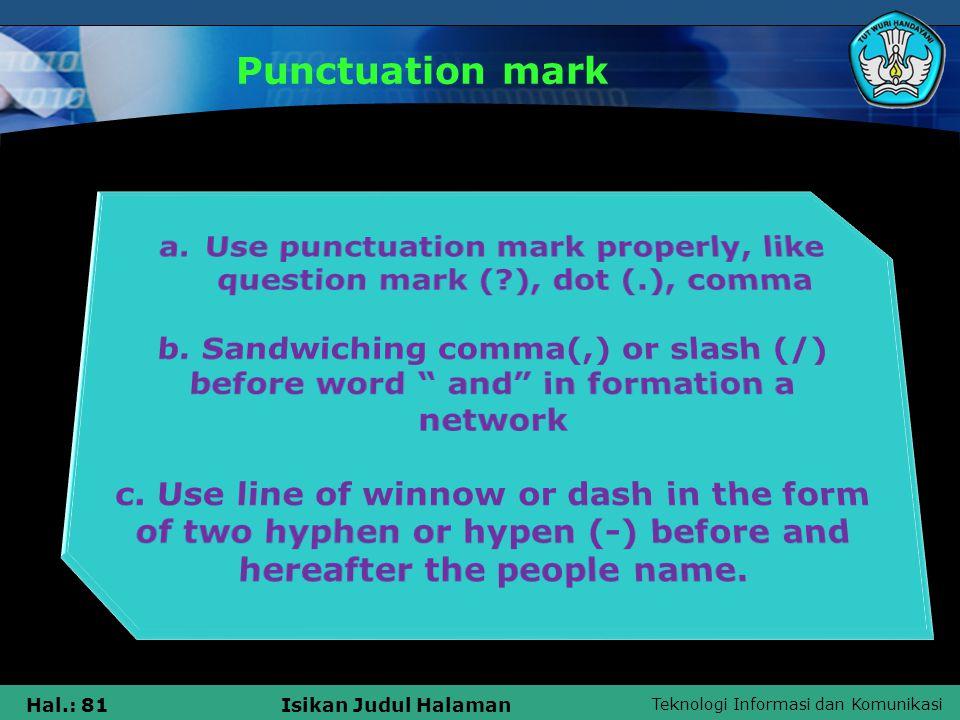 Teknologi Informasi dan Komunikasi Hal.: 81Isikan Judul Halaman Punctuation mark
