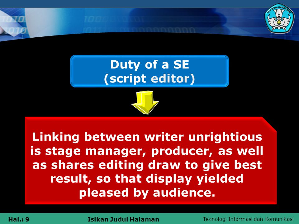 Teknologi Informasi dan Komunikasi Hal.: 10Isikan Judul Halaman Editorial aspect is which require to be comprehended by a SE ( script editor)