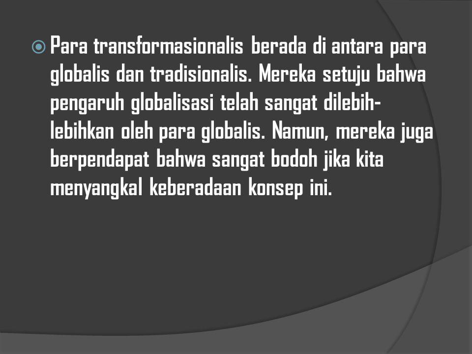  Para tradisionalis tidak percaya bahwa globalisasi tengah terjadi. Mereka berpendapat bahwa fenomena ini adalah sebuah mitos semata atau, jika meman