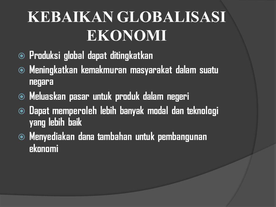 4. Globalisasi Perdagangan. Hal ini terwujud dalam bentuk penurunan dan penyeragaman tarif serta penghapusan berbagai hambatan nontarif. Dengan demiki