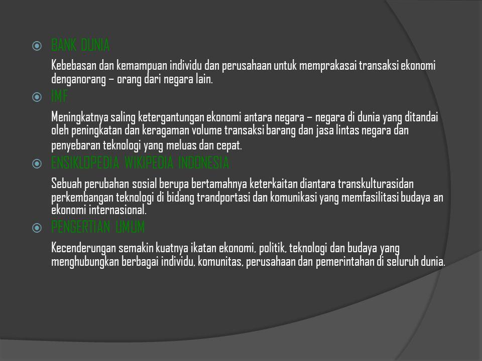 DAMPAK GLOBALISASI BAGI BAGI BANGSA INDONESIA IDEOLOGI MEMUNGKINKAN BANGSA INDONESIA TERPENGARUH IDEOLOGI LAIN (LIBERALISME) YANG MENJANJIKAN KEMAKMURAN POLITIK PEMERINTAH LEBIH BERSIKAP TERBUKA DAN DEMOKRATIS DALAM RANGKA MEMENUHI TUNTUTAN MASYARAKAT BANGSA INDONESIA MENERIMA INVESTASI DARI LUAR NEGERI DAN MEMATUHI ATURAN YANG DIBUAT PERJANJIAN REGIONAL / INTERNASIONAL EKONOMI BUDAYA MELUASNYA PENGARUH BUDAYA BARAT DI INDONESIA SEHINGGA BERPELUANG BANGSA INDONESIA AKAN KEHILANGAN JATI DIRINYA SEBAGAI BANGSA