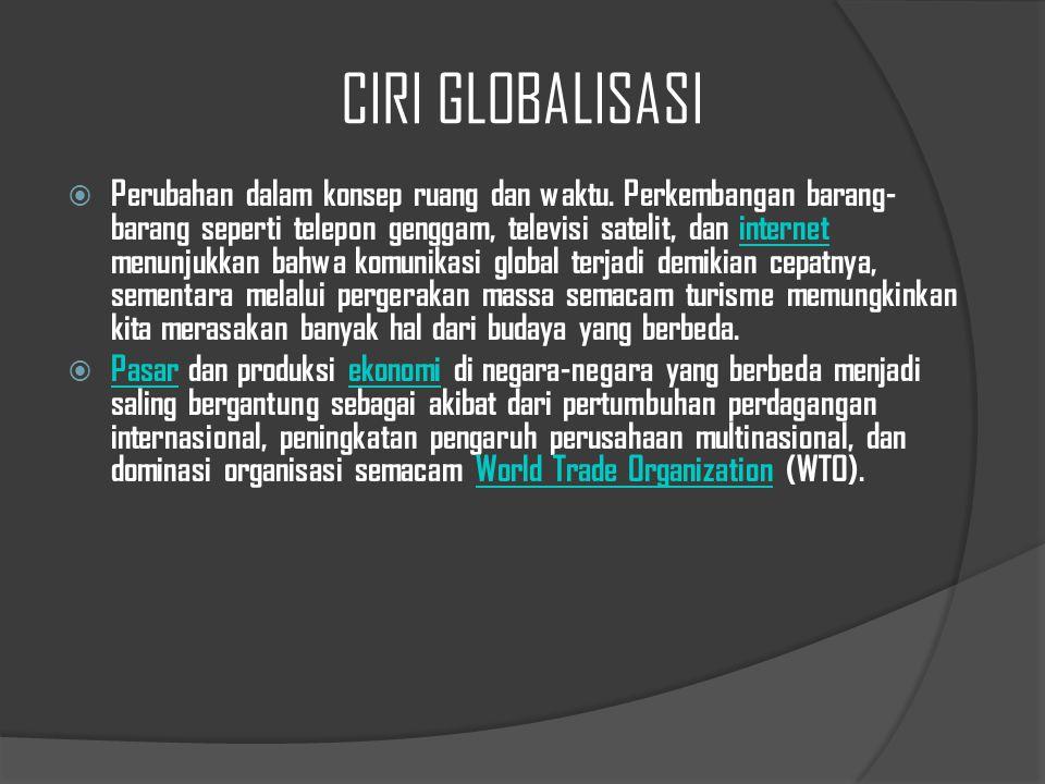 GLOBALISASI BAGI BAGI BANGSA INDONESIA DAMPAK POSITIP DAMPAK NEGATIF EKSPOR LUAS DAGANG LEBIH TERBUKA TIMBUL BUDAYA BARU DLM HIDUP TAK DIKUCILKAN DUNIA TIMBUL KETIDAKADILAN NILAI BARU YG TAK SESUAI BARANG ILEGAL MUDAH MASUK PERLU DISIKAPI