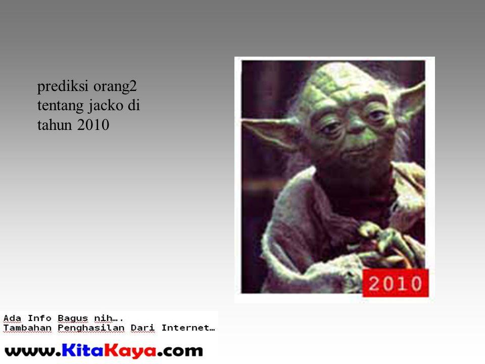 prediksi orang2 tentang jacko di tahun 2010
