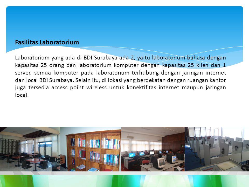 Fasilitas Laboratorium Laboratorium yang ada di BDI Surabaya ada 2, yaitu laboratorium bahasa dengan kapasitas 25 orang dan laboratorium komputer dengan kapasitas 25 klien dan 1 server, semua komputer pada laboratorium terhubung dengan jaringan internet dan local BDI Surabaya.