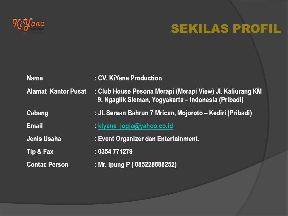 SEKILAS PROFIL Nama : CV.