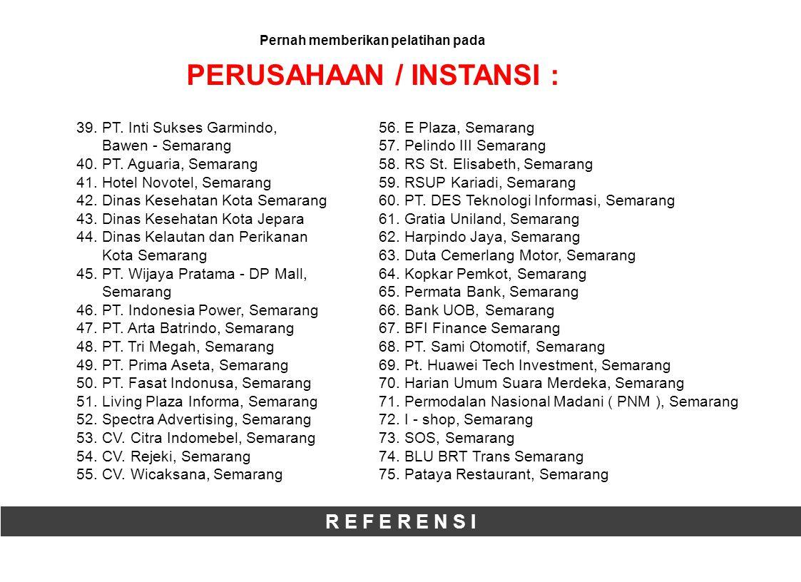 R E F E R E N S I 76.Mustika ( Inti Plasma ), Jateng/DIY – Jabar 77.Puskesmas Banget Ayu, Semarang 78.Puskesmas Tlogosari Wetan, Semarang 79.Teguh Jaya Komputama, Semarang 80.PT.