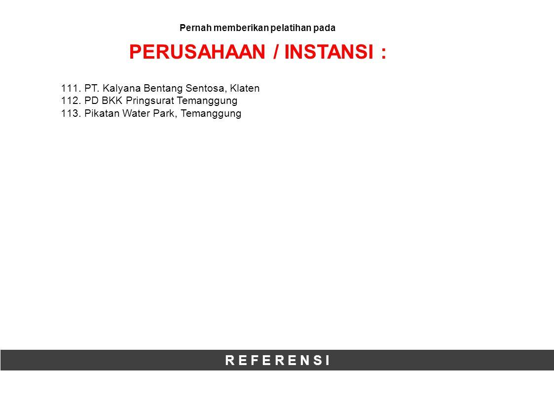 R E F E R E N S I 111.PT. Kalyana Bentang Sentosa, Klaten 112.