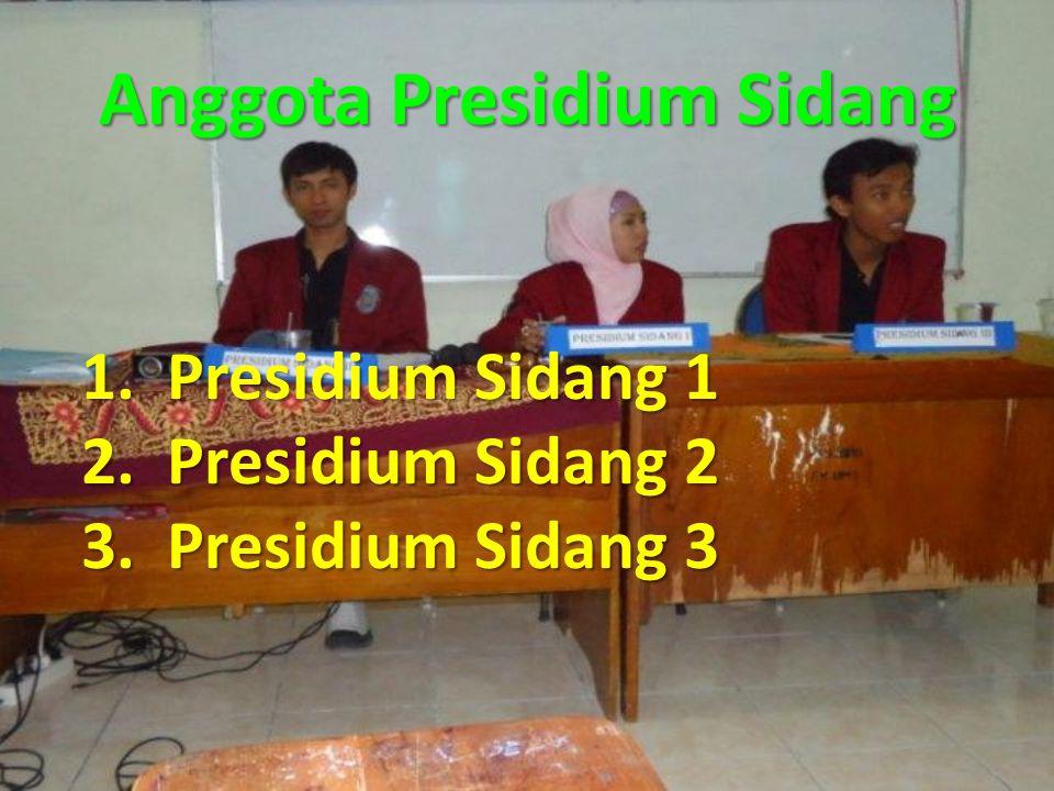 Anggota Presidium Sidang 1.Presidium Sidang 1 2.Presidium Sidang 2 3.Presidium Sidang 3