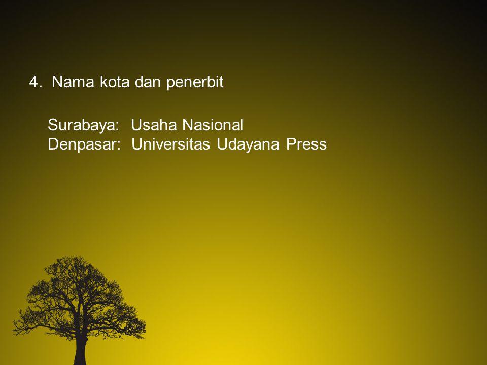 4. Nama kota dan penerbit Surabaya: Usaha Nasional Denpasar: Universitas Udayana Press