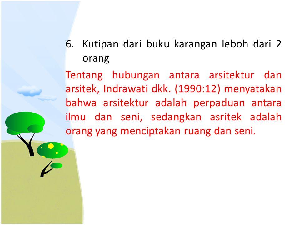 6.Kutipan dari buku karangan leboh dari 2 orang Tentang hubungan antara arsitektur dan arsitek, Indrawati dkk.