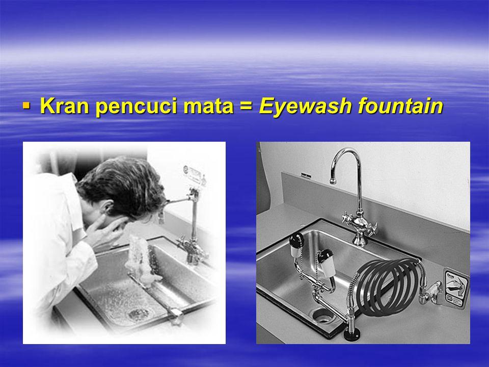  Kran pencuci mata = Eyewash fountain