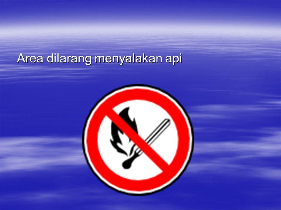 Area dilarang menyalakan api
