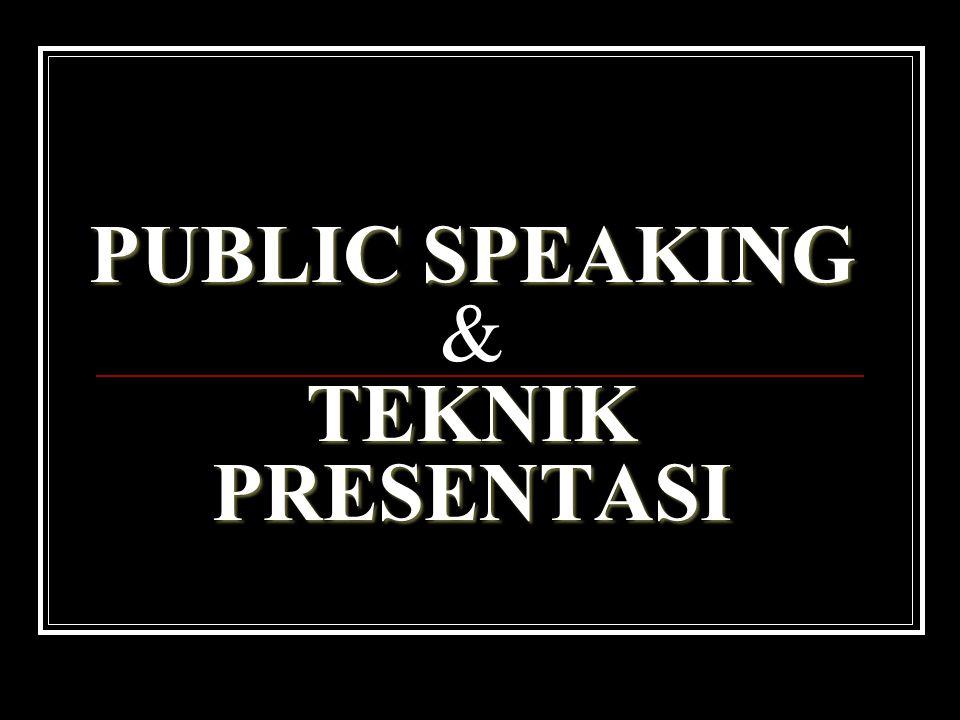 PUBLIC SPEAKING & TEKNIK PRESENTASI