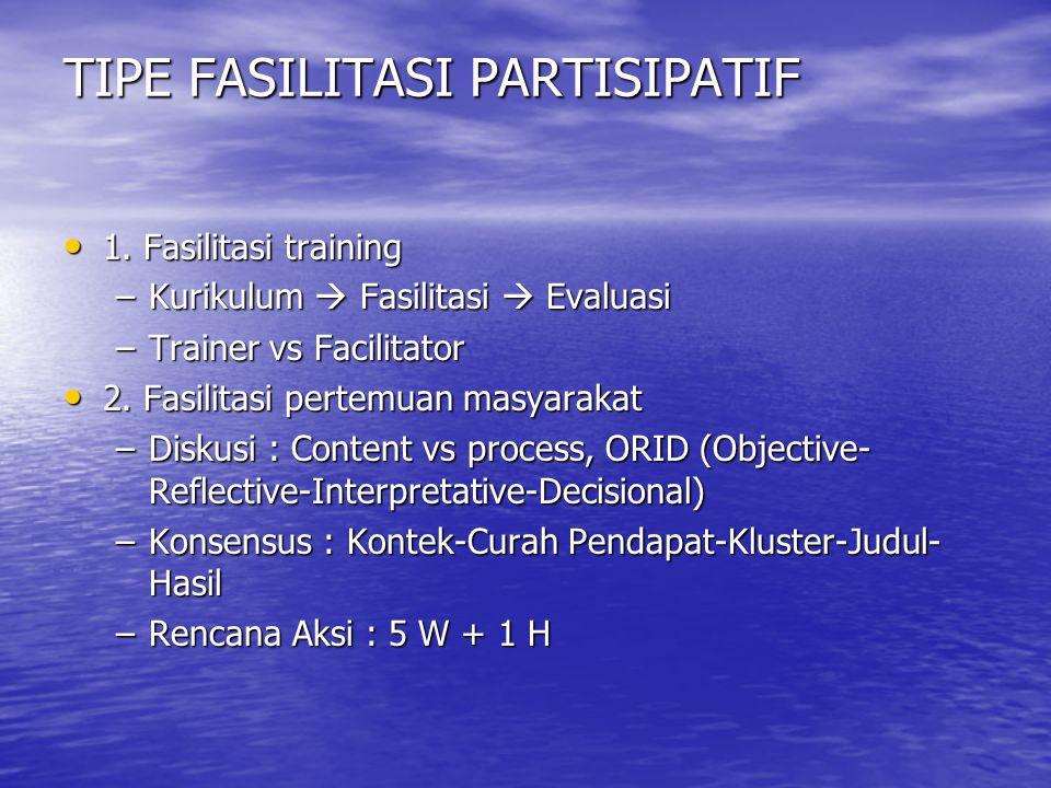 TIPE FASILITASI PARTISIPATIF • 1.