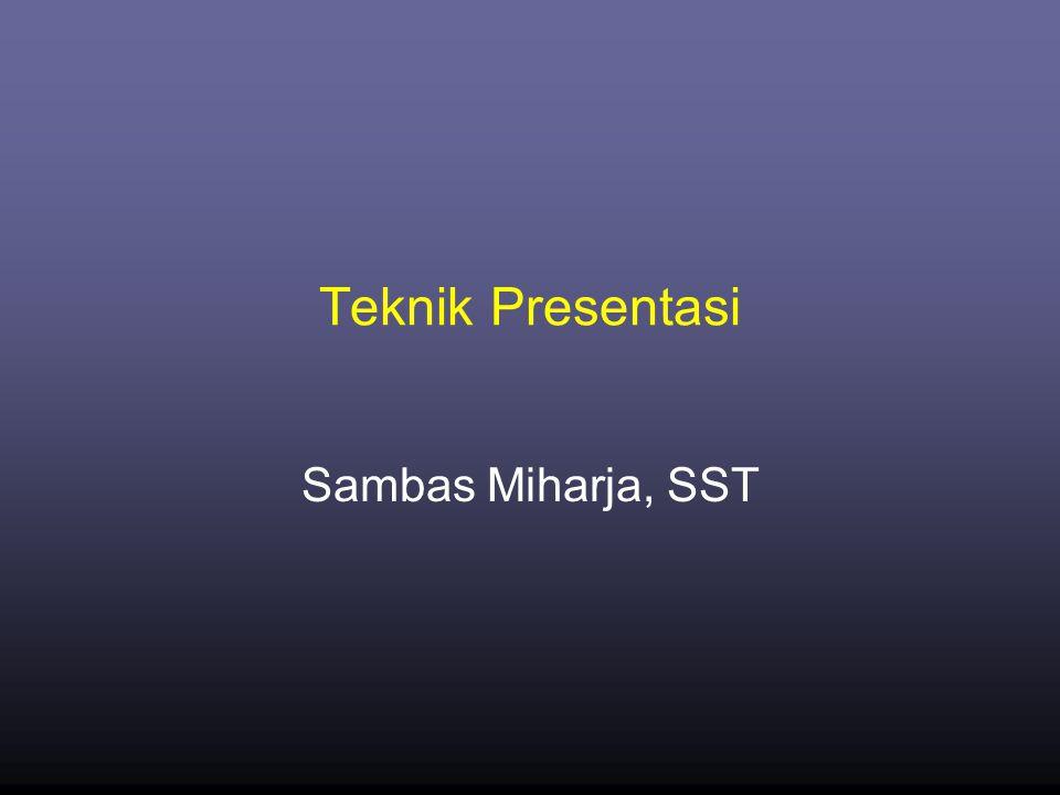 Pendahuluan •Apa yang harus diperhatikan dalam melakukan presentasi.