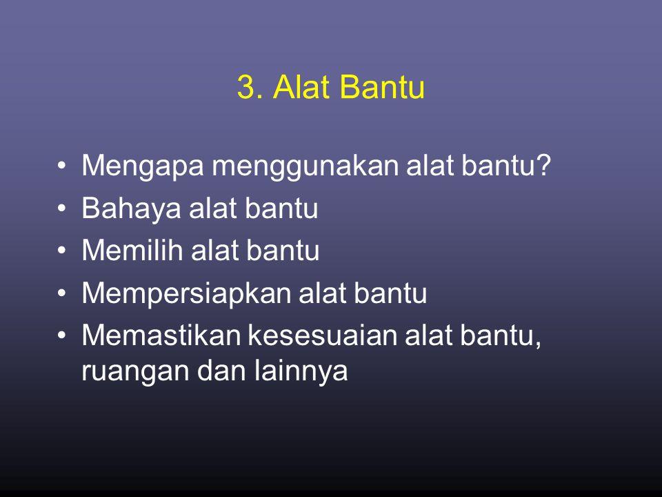 3.Alat Bantu •Mengapa menggunakan alat bantu.