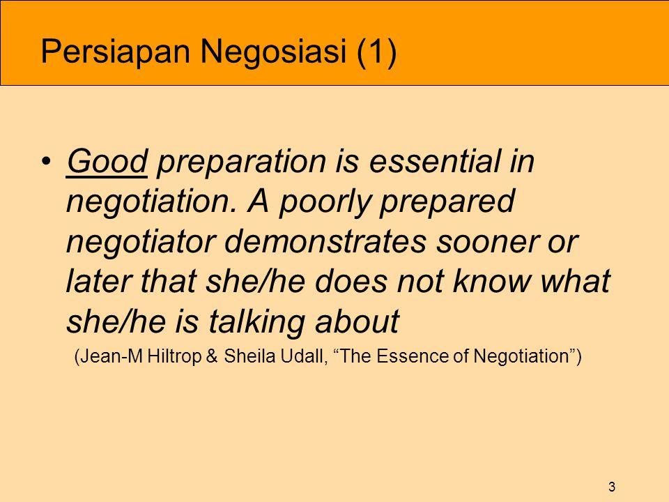 3 Persiapan Negosiasi (1) •Good preparation is essential in negotiation.