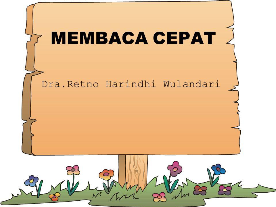 MEMBACA CEPAT Dra.Retno Harindhi Wulandari